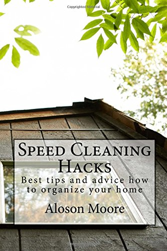 Download Speed Cleaning Hacks: Best Tips and Advice How to Organize Your Home 1535162325