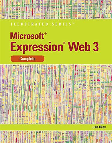 Microsoft Expression Web 3: Illustrated Complete (Available Titles Skills Assessment Manager (SAM) - Office 2010)