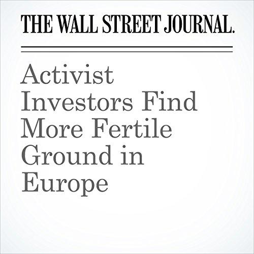 Activist Investors Find More Fertile Ground in Europe copertina