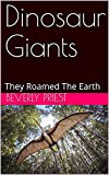Dinosaur Giants: They Roamed The Earth (English Edition)