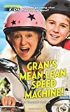 Gran's Mean Lean Speed Machine!: What can go wrong when Gran hits top speed?: Volume 2 (Adventure Kids)