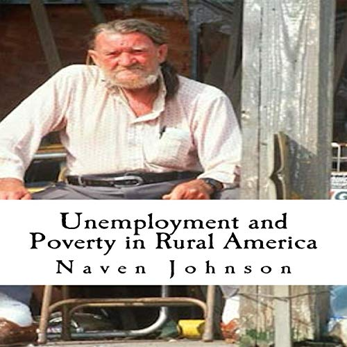Unemployment and Poverty in Rural America: The Life and Hillbilly Culture of the Poor Majority audiobook cover art