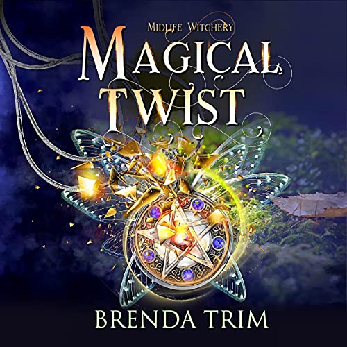 Magical Twist: Paranormal Women's Fiction (Midlife Witchery)