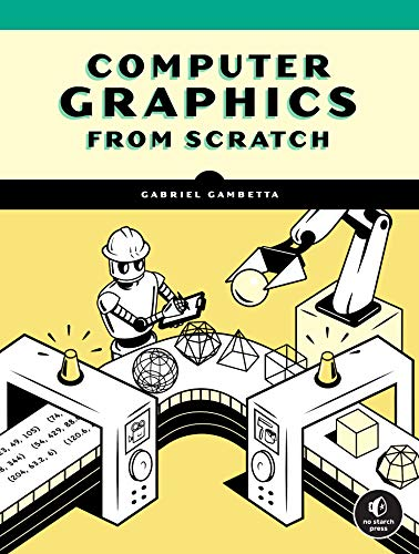 Compare Textbook Prices for Computer Graphics from Scratch: An Introduction to 3D Rendering  ISBN 9781718500761 by Gambetta, Gabriel