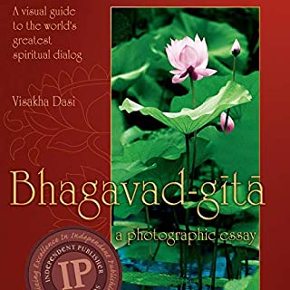 Bhagavad-gita: A Photographic Essay     A Visual Guide to the World's Greatest Spiritual Dialog              Written by:                                                                                                                                 Visakha Dasi                               Narrated by:                                                                                                                                 Visakha Dasi                      Length: 3 hrs and 20 mins     Not rated yet     Overall 0.0