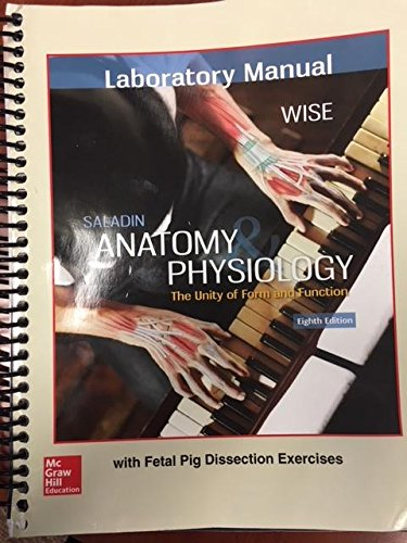Laboratory Manual for Saladin's Anatomy & Physiology 8th Edition