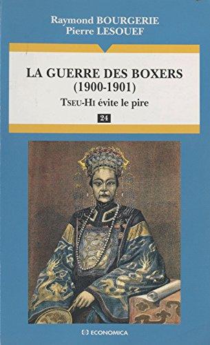 La guerre des Boxers (1900-1901) : Tseu-Hi évite le pire (Les Grandes batailles)
