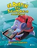 El delfín con juguete nuevo y otras fábulas (Spanish Edition)