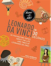 Leonardo Da Vinci in 30 Seconds (Kids 30 Second)