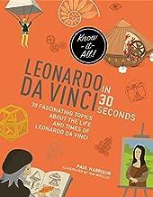 Leonardo da Vinci in 30 Seconds (Kids 30 Second)