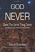 God Never Does the Same Thing Twice: Messiahs and Miracle Workers
