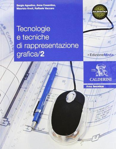 Tecnologie e tecniche di rappresentazione grafica. Per le Scuole superiori. Con espansione online (Vol. 2)