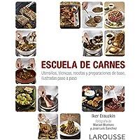 Escuela de carnes (Larousse - Libros Ilustrados/ Prácticos - Gastronomía)