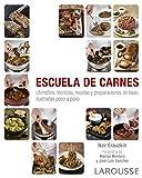 Escuela de carnes (Larousse - Libros Ilustrados/ Prácticos