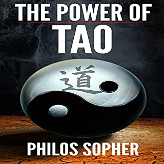The Power of Tao: Tao Te Ching, The Way of the Dao - Expanded with Additional Interpretations                   By:                                                                                                                                 Philos Sopher                               Narrated by:                                                                                                                                 Paul Carter                      Length: 2 hrs and 42 mins     28 ratings     Overall 4.6
