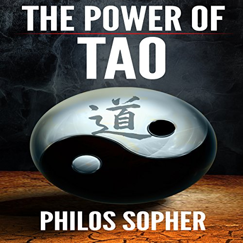 The Power of Tao: Tao Te Ching, The Way of the Dao - Expanded with Additional Interpretations audiobook cover art