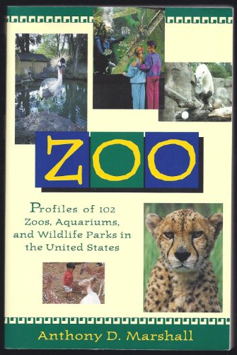 Zoo: Profiles of 102 Zoos, Aquariums, and Wildlife Parks in the United States