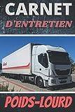 Carnet d'entretien poids-lourd: Ce livret d'entretien des camions va vous aider à suivre la maintenance de vos camions grâce à ses 106 pages ... - livret de suivi - entretien matériel