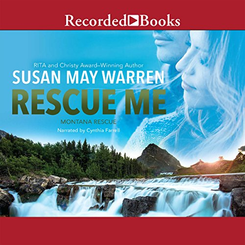 Rescue Me     Montana Rescue, Book 2              By:                                                                                                                                 Susan May Warren                               Narrated by:                                                                                                                                 Cynthia Farrell                      Length: 12 hrs and 14 mins     164 ratings     Overall 4.7