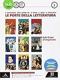 Le porte della letteratura. Per le Scuole superiori. Con e-book. Con espansione online. Con 2 libri: Manuale di scrittura-Divina Commedia: 1