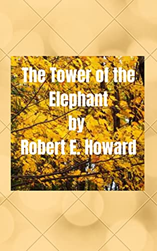 The Tower of the Elephant : The Coming of Conan (English Edition)