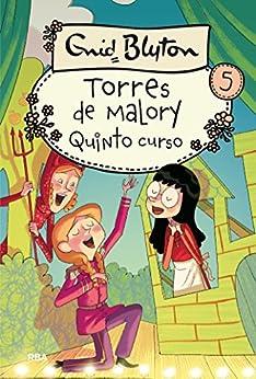 Torres de Malory #5. Quinto curso de [Enid Blyton, Enrique Lorenzo, Mireia Rué]