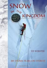 Snow in the Kingdom: My Storm Years on Everest