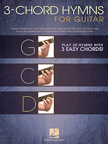 3-Chord Hymns for Guitar: Play 30 Hymns with 3 Easy Chords! (GUITARE)