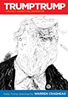 Trumptrump 2: Daily Trump Drawings