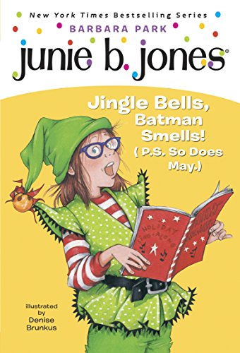 Junie B. Jones #25: Jingle Bells, Batman Smells! (P.S. So Does May.) (English Edition)
