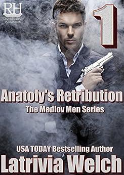Anatoly's Retribution: Book One (The Medlov Men Series 5) by [Latrivia Welch, Latrivia S. Nelson]