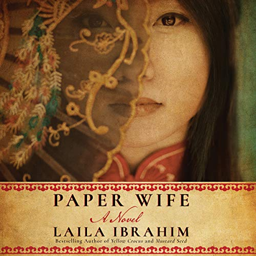 Paper Wife     A Novel              By:                                                                                                                                 Laila Ibrahim                               Narrated by:                                                                                                                                 Nancy Wu                      Length: 9 hrs and 47 mins     1,035 ratings     Overall 4.5