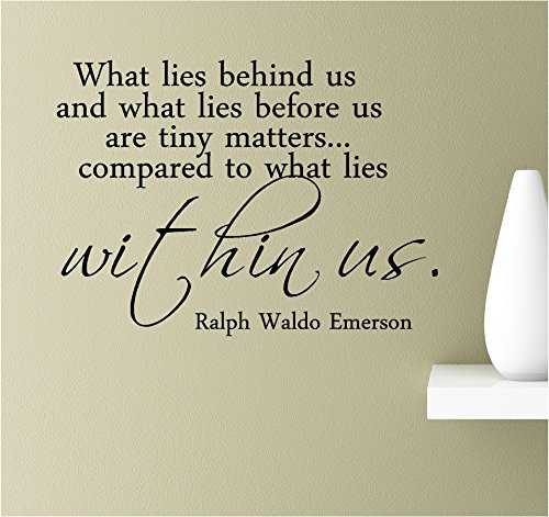 What Lies Behind us and What Lies Before us are Tiny Matters Compared to What Lies Within us. Ralph Waldo Emerson Vinyl Wall Art Inspirational Quotes Decal Sticker