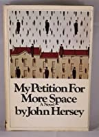 My Petition for More Space 0394494660 Book Cover