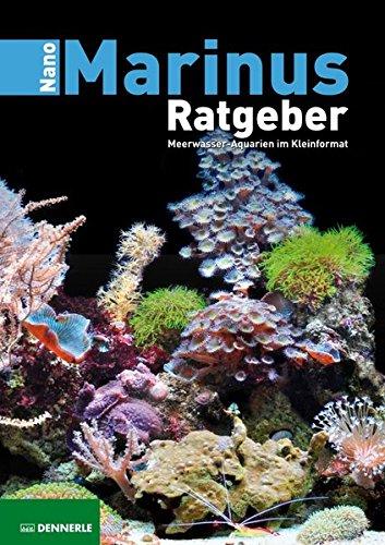 Nano Marinus Ratgeber: Meerwasser-Aquarien im Kleinformat