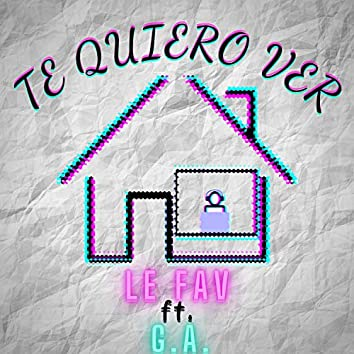 Te Quiero Ver (feat. G. A.)