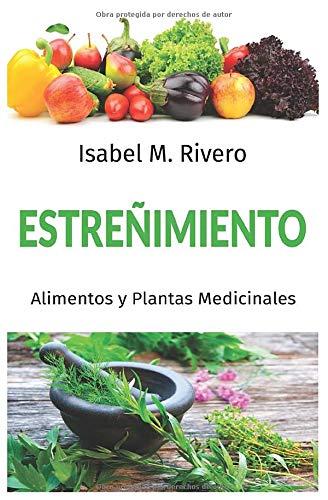 ESTREÑIMIENTO. Alimentos y Plantas Medicinales.: Conoce TODO sobre el estreñimiento, y aprende cómo solucionarlo con la alimentación, con zumos y con las plantas medicinales más efectivas.