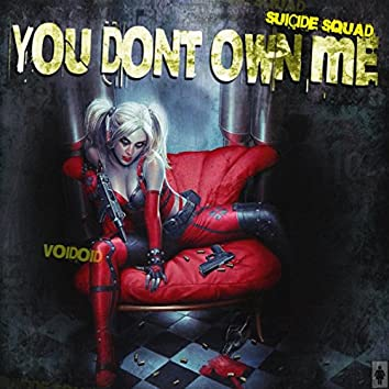 You Don't Own Me (Suicide Squad)