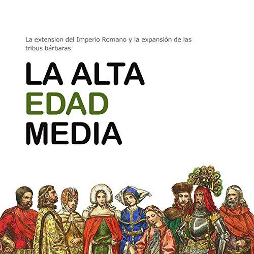 La Alta Edad Media: La extensión del Imperio Romano y la expansión [The High Middle Ages: The Extension of the Roman Empire] copertina