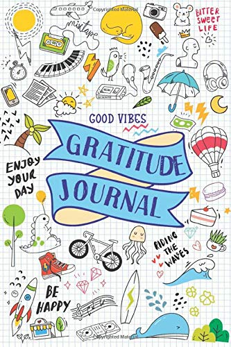 Good Vibes Gratitude Journal: For Teens, Tweens, Boys, Girls, Kids - Cute Mindfulness Diary with Prompts - Gifts for Teenagers