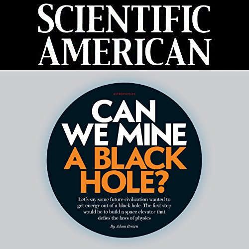 Scientific American: Can We Mine a Black Hole? audiobook cover art