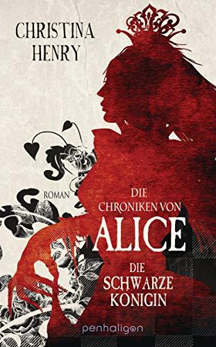 Die Chroniken von Alice - Die Schwarze Königin: Roman (Die Dunklen Chroniken 2)