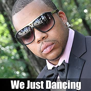 We Just Dancing