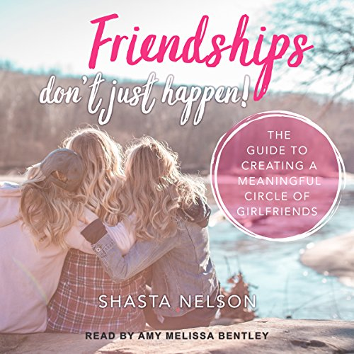Friendships Don't Just Happen!     The Guide to Creating a Meaningful Circle of GirlFriends              By:                                                                                                                                 Shasta Nelson                               Narrated by:                                                                                                                                 Amy Melissa Bentley                      Length: 9 hrs and 35 mins     2 ratings     Overall 4.5