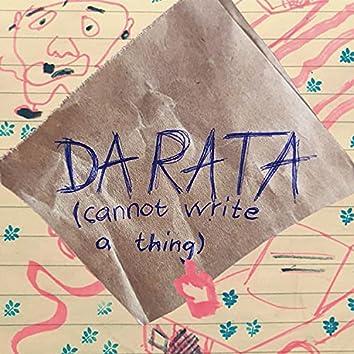 Da Ra Ta (cannot write a thing)