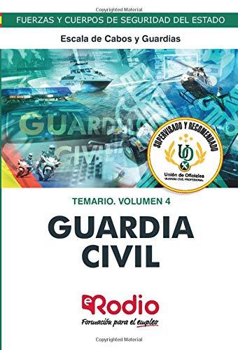 Guardia Civil. Escala de Cabos y Guardias. Temario. Volumen 4: Fuerzas y Cuerpos de Seguridad del Estado