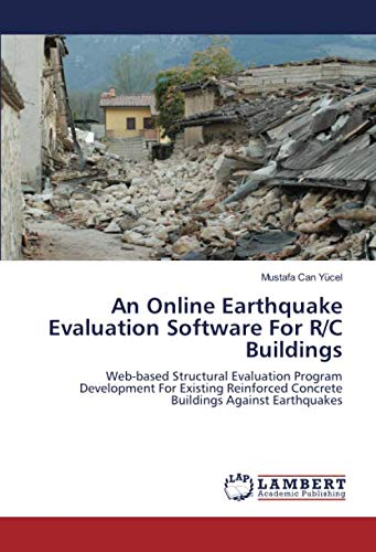 An Online Earthquake Evaluation Software For R/C Buildings: Web-based Structural Evaluation Program Development For Existing Reinforced Concrete Buildings Against Earthquakes