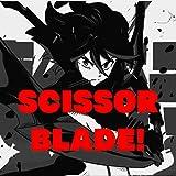 Scissor Blade!