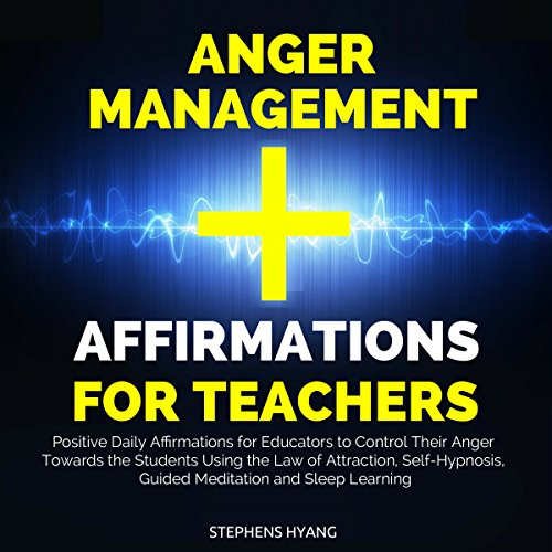Anger Management Affirmations for Teachers audiobook cover art
