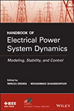 Handbook of Electrical Power System Dynamics: Modeling, Stability, and Control (IEEE Press Series on Power Engineering 92)